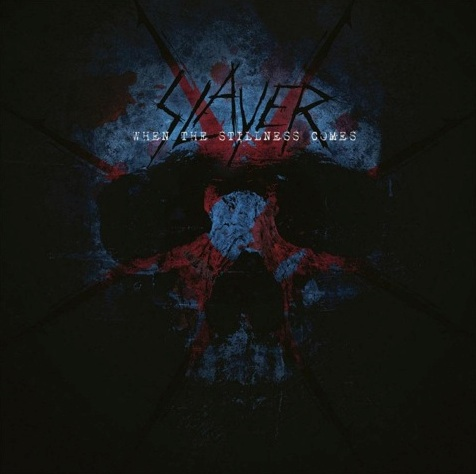 "SLAYER - ""When The Stillness Comes"""