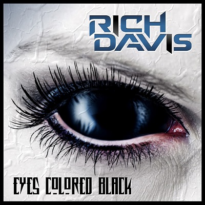 "RICH DAVIS – ""Eyes Colored Black"""