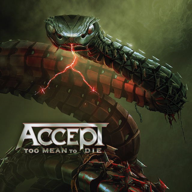 "ACCEPT - ""Too Mean To Die"" (Nuclear Blast)"