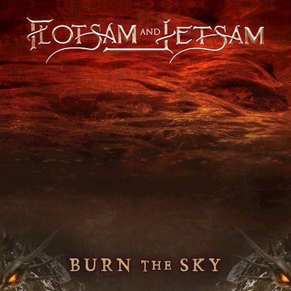 "FLOTSAM AND JETSAM - ""Burn The Sky"""