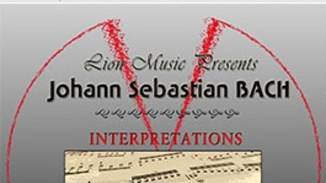 Lion Music Presents JOHANN SEBASTIAN BACH Interpretations Album Featuring LARS ERIC MATTSSON, BOGUSCLAW BALCERAK'S CRYLORD, More