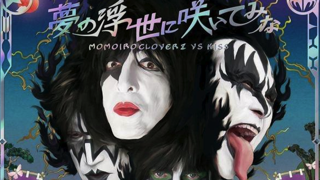 KISS Version Of New Single Featuring MOMOIRO CLOVER Z