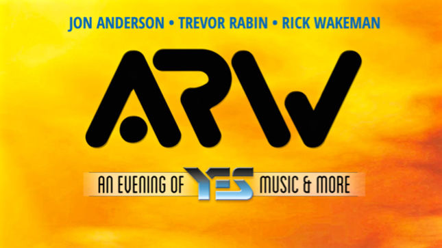 JON ANDERSON, TREVOR RABIN And RICK WAKEMAN Unite / Reunite To Form ANDERSON, RABIN & WAKEMAN (ARW); An Evening Of YES Music & More Tour Announced