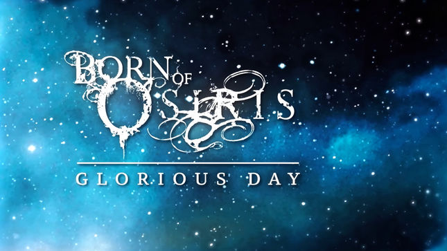 "BORN OF OSIRIS Streaming New Song ""Glorious Day"" From Upcoming Re-Recorded Debut Album"