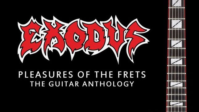 EXODUS To Release Pleasures Of The Frets: The Guitar Anthology Book; Video Trailer Streaming