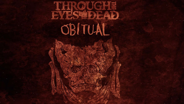 "THROUGH THE EYES OF THE DEAD Streaming New Single ""Obitual"""