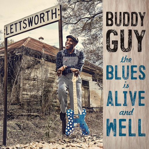 The Blues Is Alive And Well Buddy Guy: BUDDY GUY's The Blues Is Alive And Well Album To Include