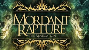 "MORDANT RAPTURE Streaming New Song ""Unsightly Beast"""
