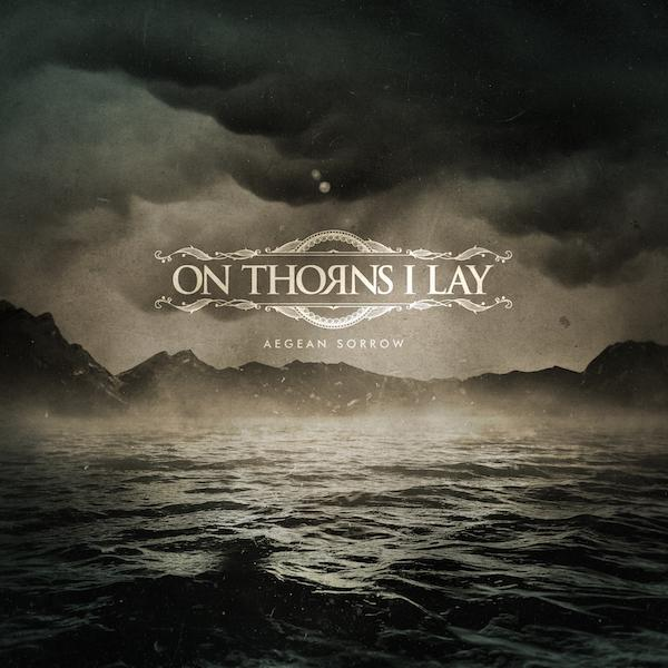 On Thorns I Lay Aegean Sorrow Album Details Revealed