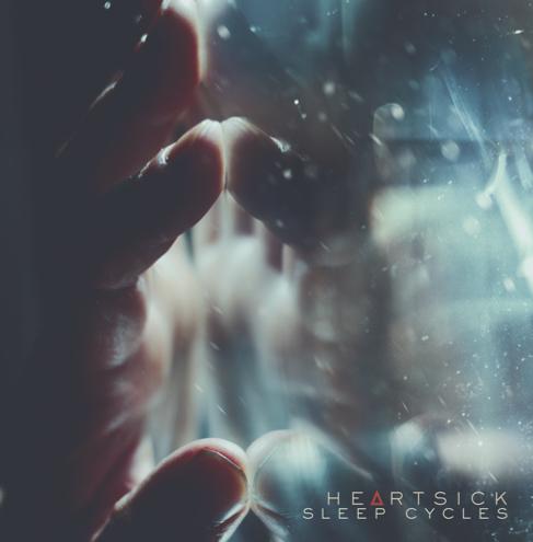 HEARTSICK Unveil Sleep Cycles Album