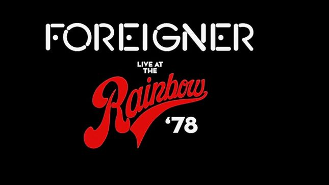 FOREIGNER - Live At The Rainbow '78 DVD, Blu-Ray, Digital Video Due In March; Video Trailer