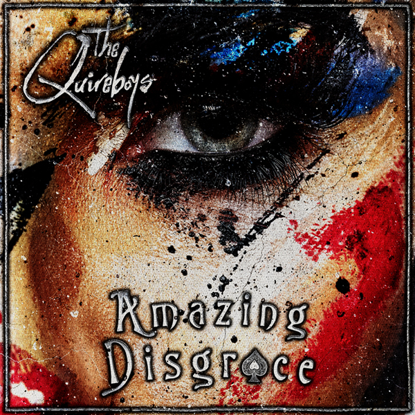 The Quireboys Announce April Release Date For Amazing Disgrace Album Artwork Revealed Bravewords