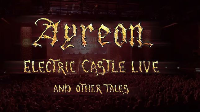 AYREON To Release Into The Electric Castle Live And Other Tales In March; Video Trailer Streaming