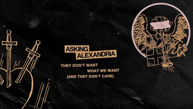 "ASKING ALEXANDRIA Release ""They Don't Want What We Want (And They Don't Care)"" Single; Lyric Video Streaming"