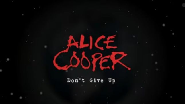 "ALICE COOPER Releases ""Don't Give Up"" Video As A Message Of Encouragement"