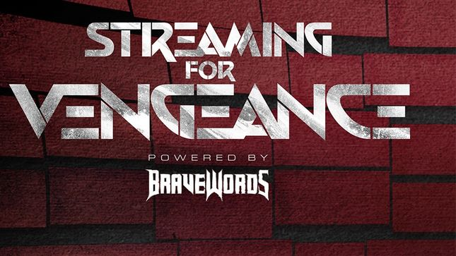 Streaming For Vengeance - BraveWords Presents Your At-Home Concert Experience