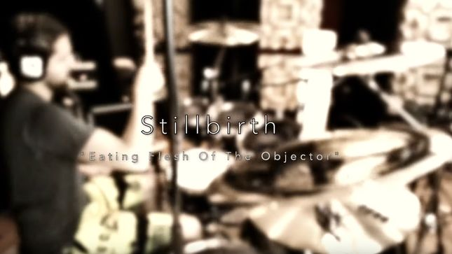 "STILLBIRTH Release Drum Playthrough Video For ""Eating Flesh Of The Objector"""