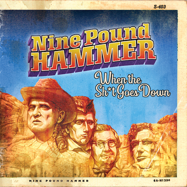 NINE POUND HAMMER Feat. NASHVILLE PUSSYs Blaine Cartwright To Release When The Sh*t Goes Down