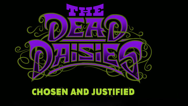 "THE DEAD DAISIES Release ""Chosen And Justified"" Behind The Scenes Video"