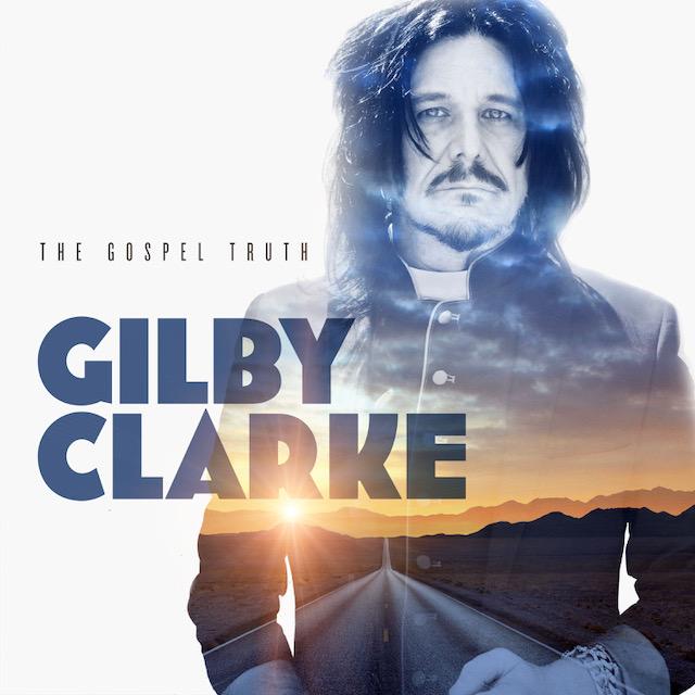 Gilby Clarke: The Gospel Truth (2021) Gostrucd321
