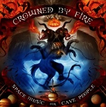 CROWNED BY FIRE - Space Music For Cave People