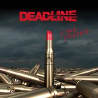 DEADLINE - Fire Inside