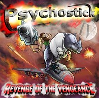 PSYCHOSTICK - IV: Revenge Of The Vengeance