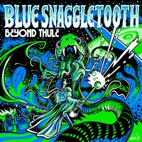 BLUE SNAGGLETOOTH - Beyond Thule