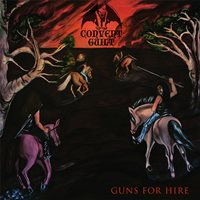 CONVENT GUILT - Guns For Hire