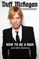 DUFF MCKAGAN – How To Be A Man (and other illusions)