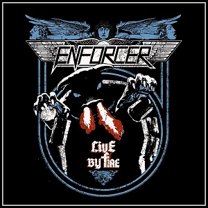 ENFORCER - Live By Fire
