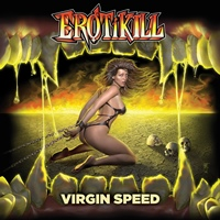 EROTIKILL - Virgin Speed