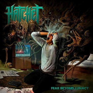 HATCHET - Fear Beyond Lunacy