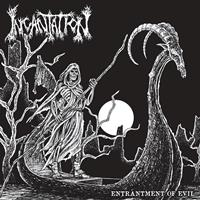 INCANTATION - Entrantment Of Evil
