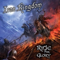 IRON KINGDOM - Ride For Glory