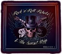 Rock 'N' Roll Rebels & the Sunset Strip - Volume 1