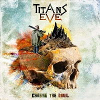 TITANS EVE - Chasing The Devil