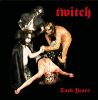 TWITCH - Dark Years