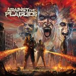 "AGAINST THE PLAGUES - ""Purified Through Devastation"""