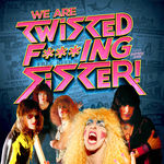 TWISTED SISTER - We Are Twisted Fucking Sister
