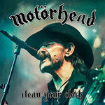 MOTÖRHEAD — Clean Your Clock