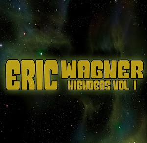 ERIC WAGNER - Highdeas Vol. 1