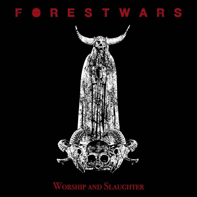 FOREST WARS - Worship And Slaughter