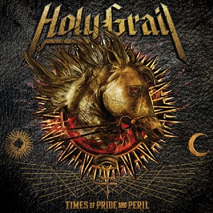 HOLY GRAIL - Times Of Pride And Peril