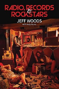 JEFF WOODS - Radio, Records & Rockstars