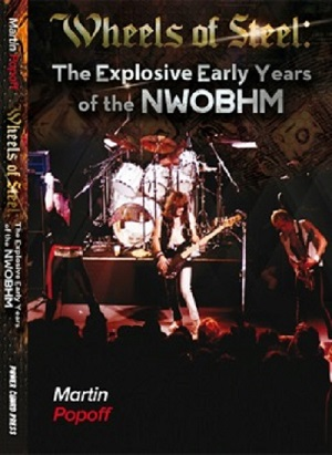 MARTIN POPOFF - Wheels Of Steel: The Explosive Early Years Of The NWOBHM