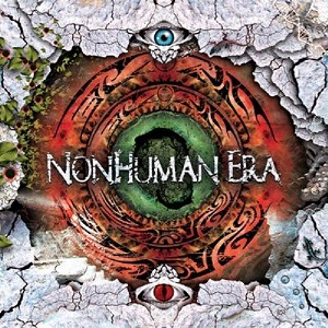 NONHUMAN ERA - Nonhuman Era