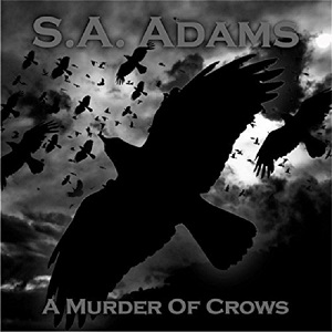 S.A. ADAMS - A Murder Of Crows