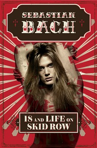 SEBASTIAN BACH - 18 And Life On Skid Row