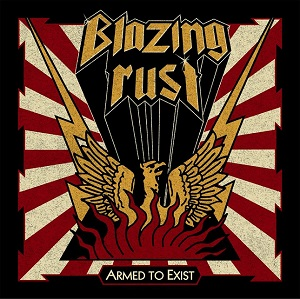 BLAZING RUST - Armed To Exist